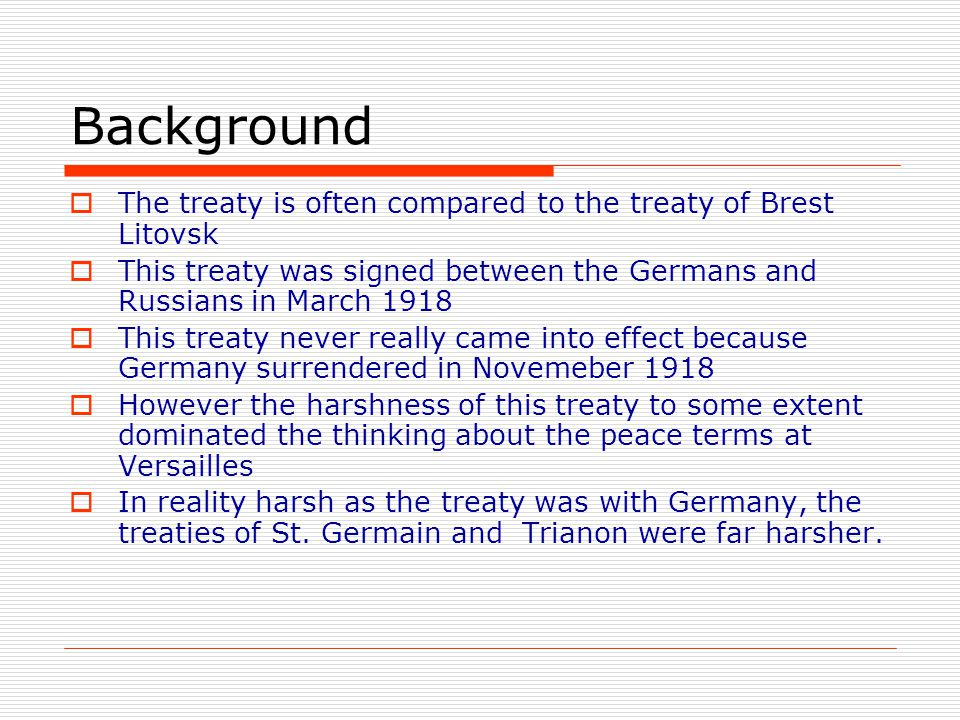 Background The treaty is often compared to the treaty of Brest Litovsk