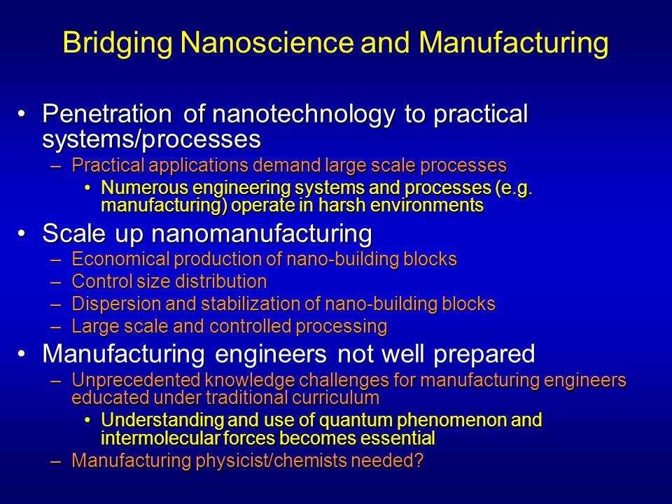 Bridging Nanoscience and Manufacturing