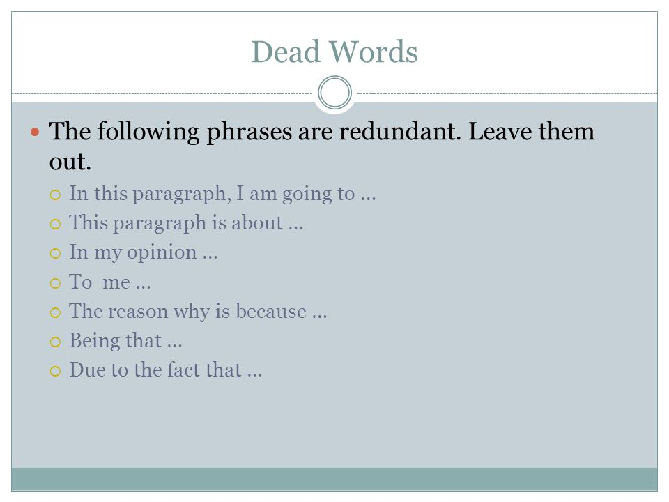 Dead Words The following phrases are redundant. Leave them out.
