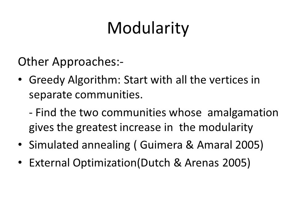 Modularity Other Approaches:-
