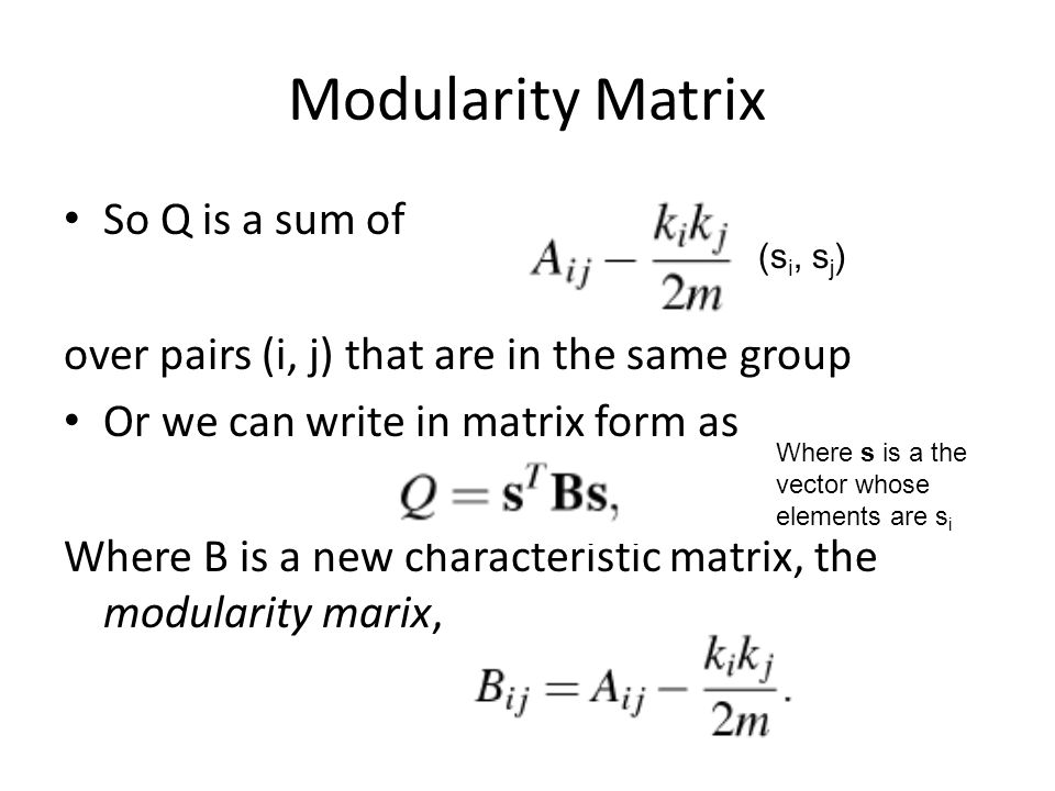 Modularity Matrix So Q is a sum of