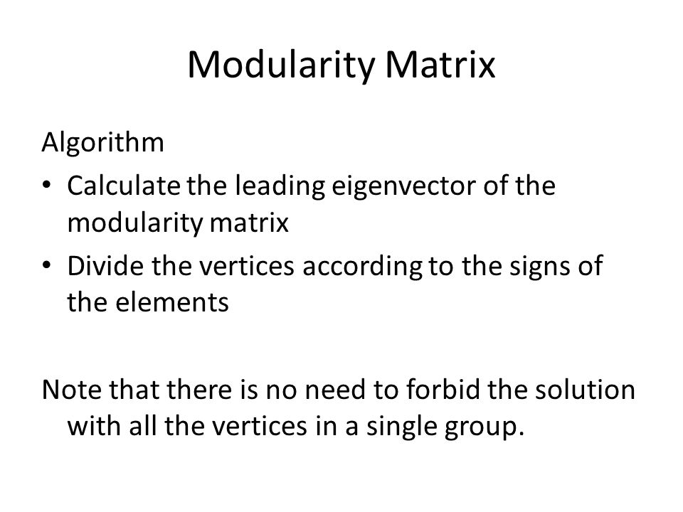 Modularity Matrix Algorithm