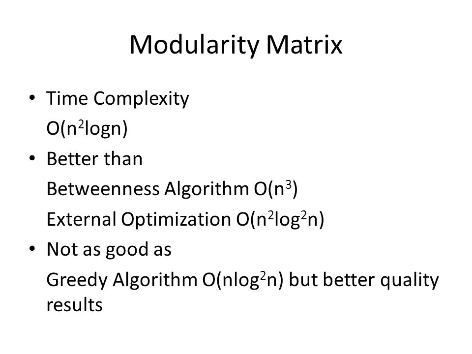 Modularity Matrix Time Complexity O(n2logn) Better than