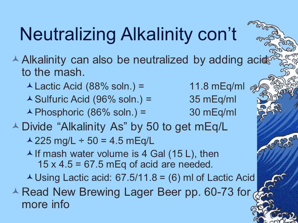 Neutralizing Alkalinity con't