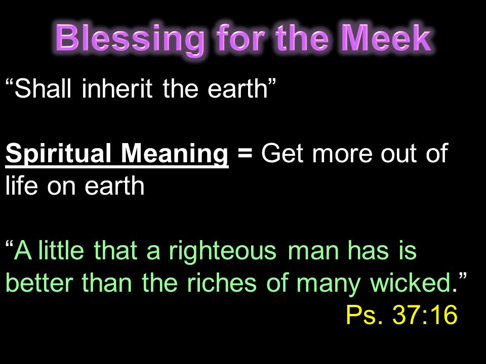 Blessing for the Meek Shall inherit the earth