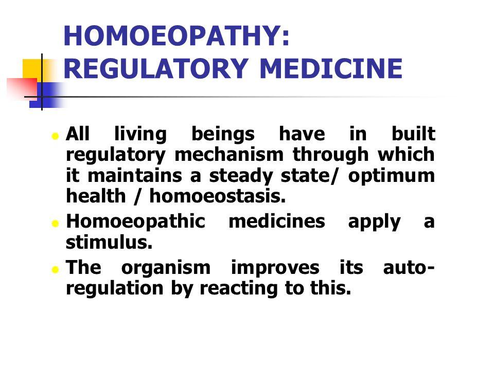 HOMOEOPATHY: REGULATORY MEDICINE