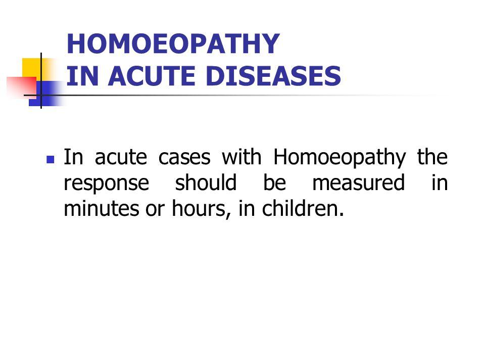 HOMOEOPATHY IN ACUTE DISEASES