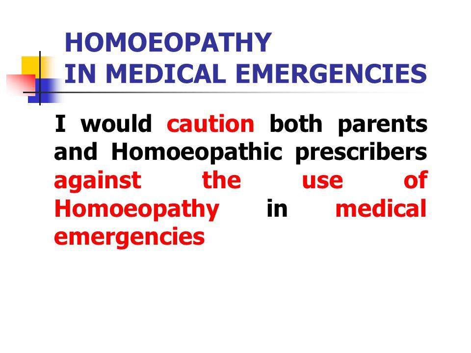 HOMOEOPATHY IN MEDICAL EMERGENCIES