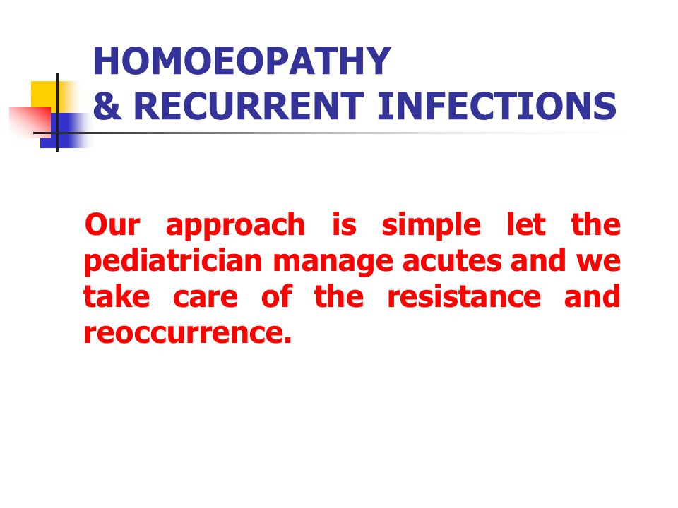 HOMOEOPATHY & RECURRENT INFECTIONS