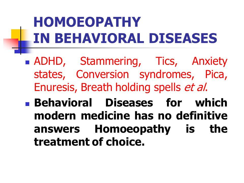 HOMOEOPATHY IN BEHAVIORAL DISEASES
