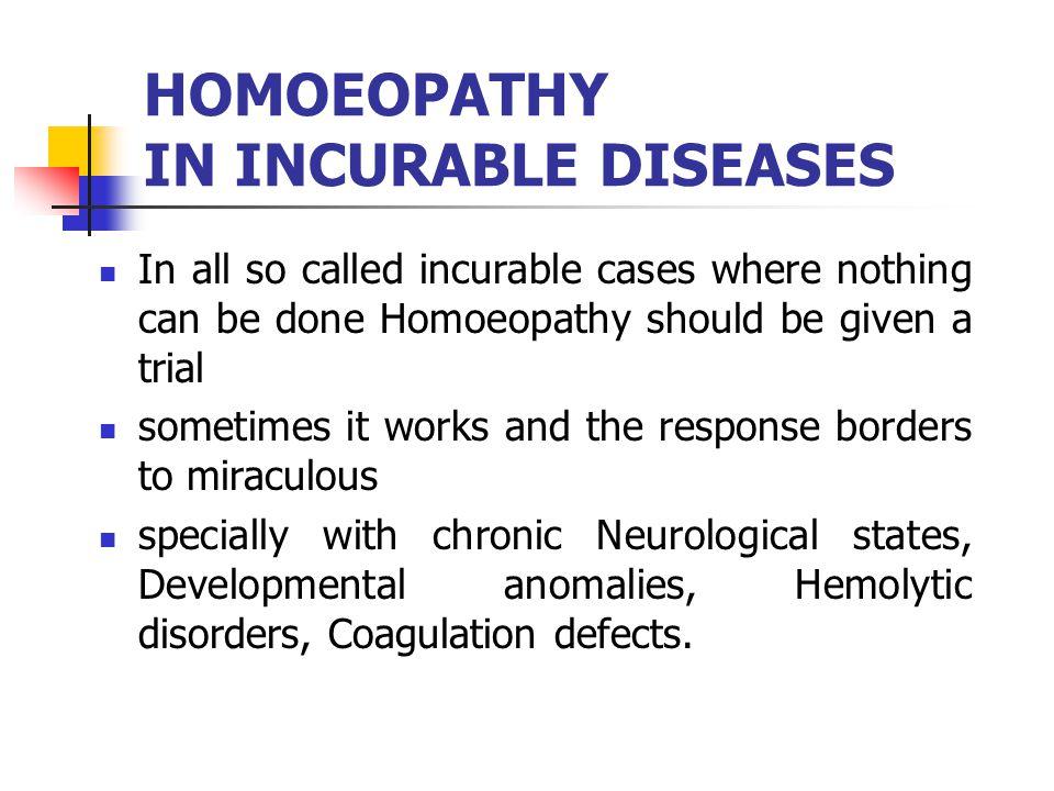 HOMOEOPATHY IN INCURABLE DISEASES
