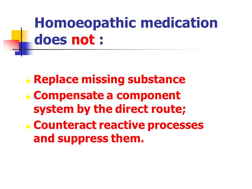 Homoeopathic medication does not :