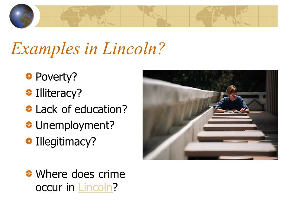 Examples in Lincoln Poverty Illiteracy Lack of education