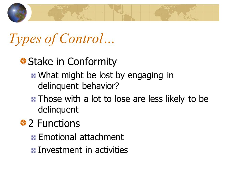 Types of Control… Stake in Conformity 2 Functions