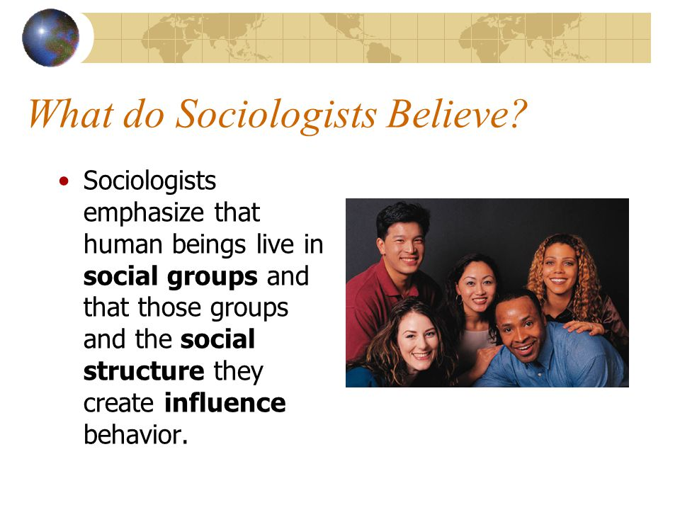What do Sociologists Believe