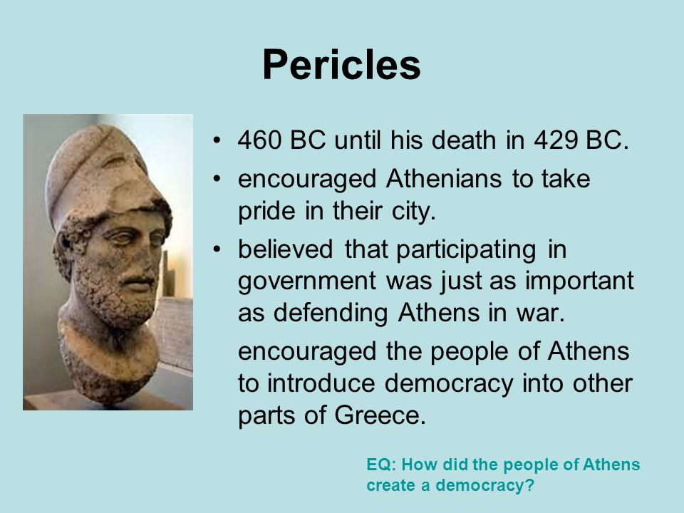 Pericles 460 BC until his death in 429 BC.