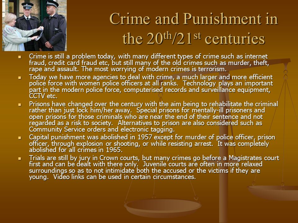 Crime and Punishment in the 20th/21st centuries