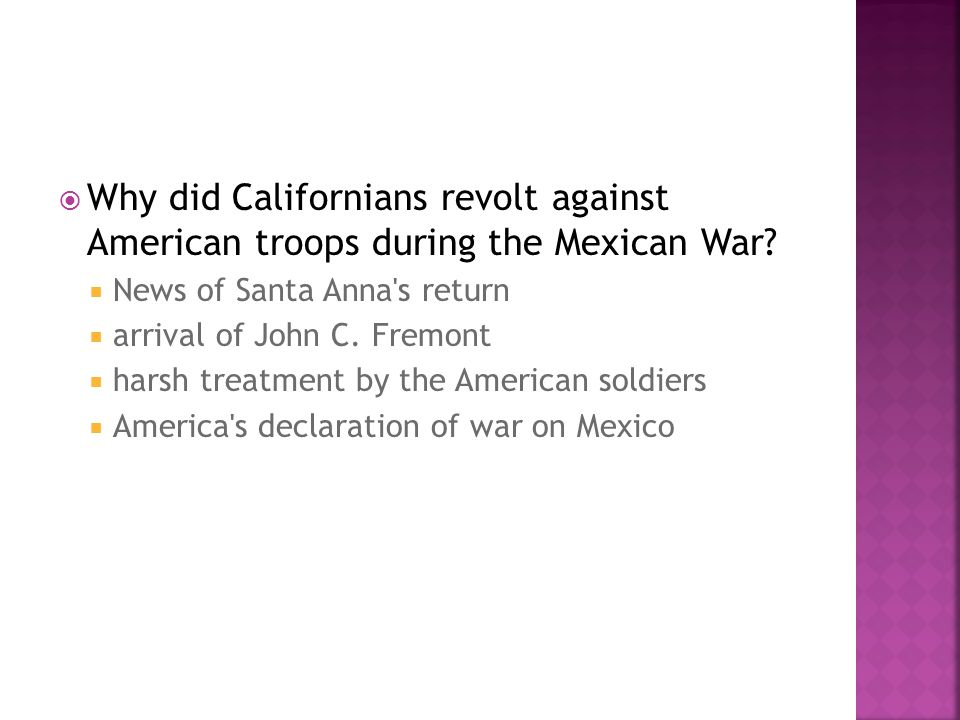 Why did Californians revolt against American troops during the Mexican War