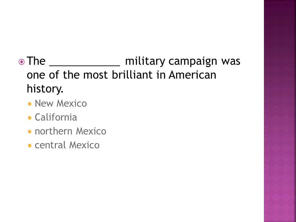 The ____________ military campaign was one of the most brilliant in American history.