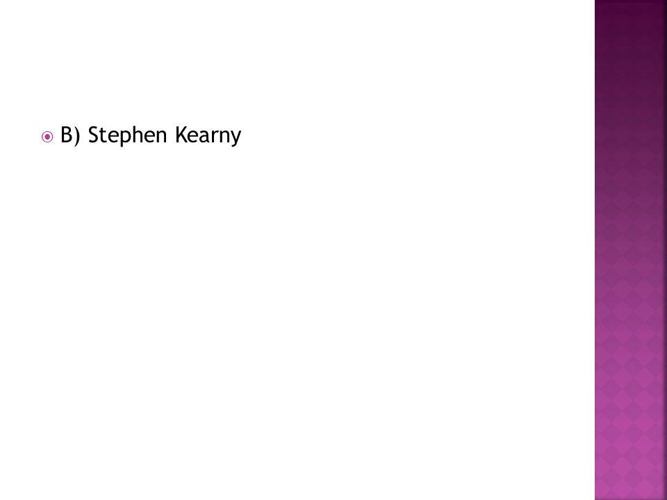B) Stephen Kearny