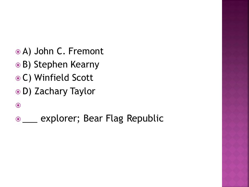 ___ explorer; Bear Flag Republic