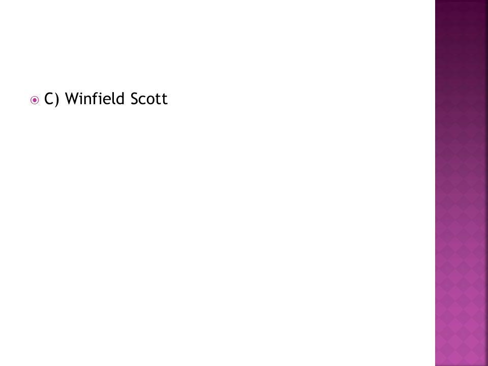 C) Winfield Scott