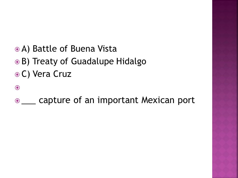 ___ capture of an important Mexican port