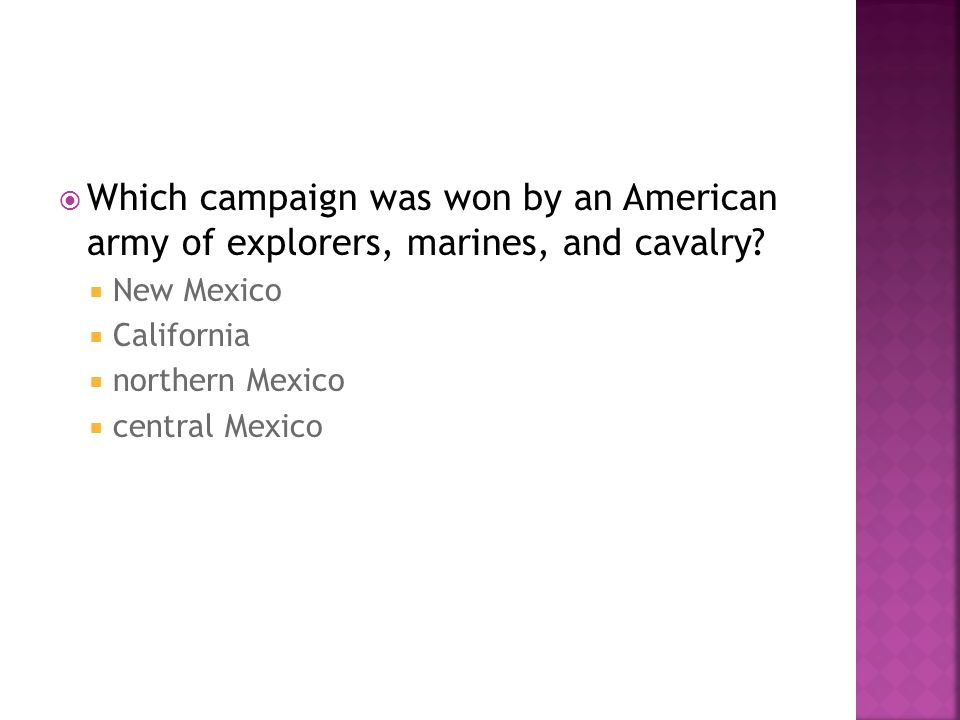 Which campaign was won by an American army of explorers, marines, and cavalry