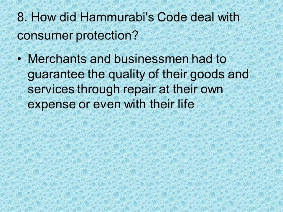 8. How did Hammurabi s Code deal with consumer protection