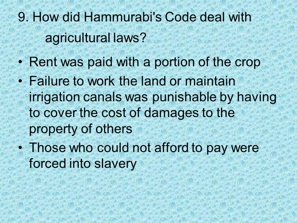 9. How did Hammurabi s Code deal with agricultural laws
