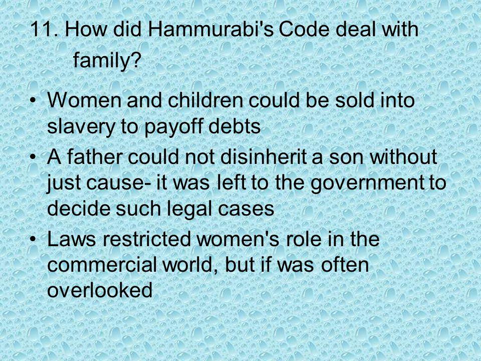 11. How did Hammurabi s Code deal with family