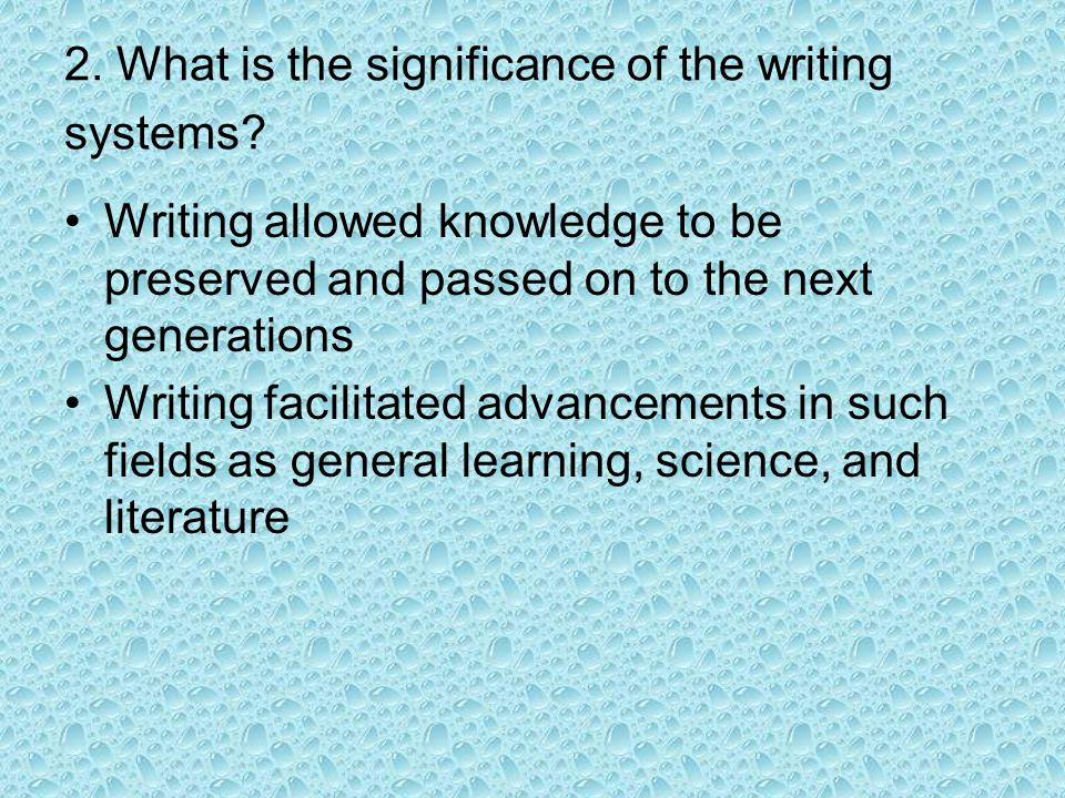 2. What is the significance of the writing systems