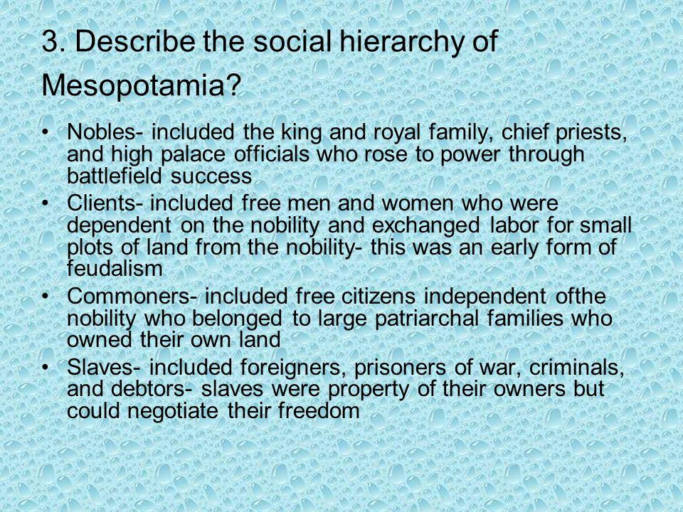 3. Describe the social hierarchy of Mesopotamia
