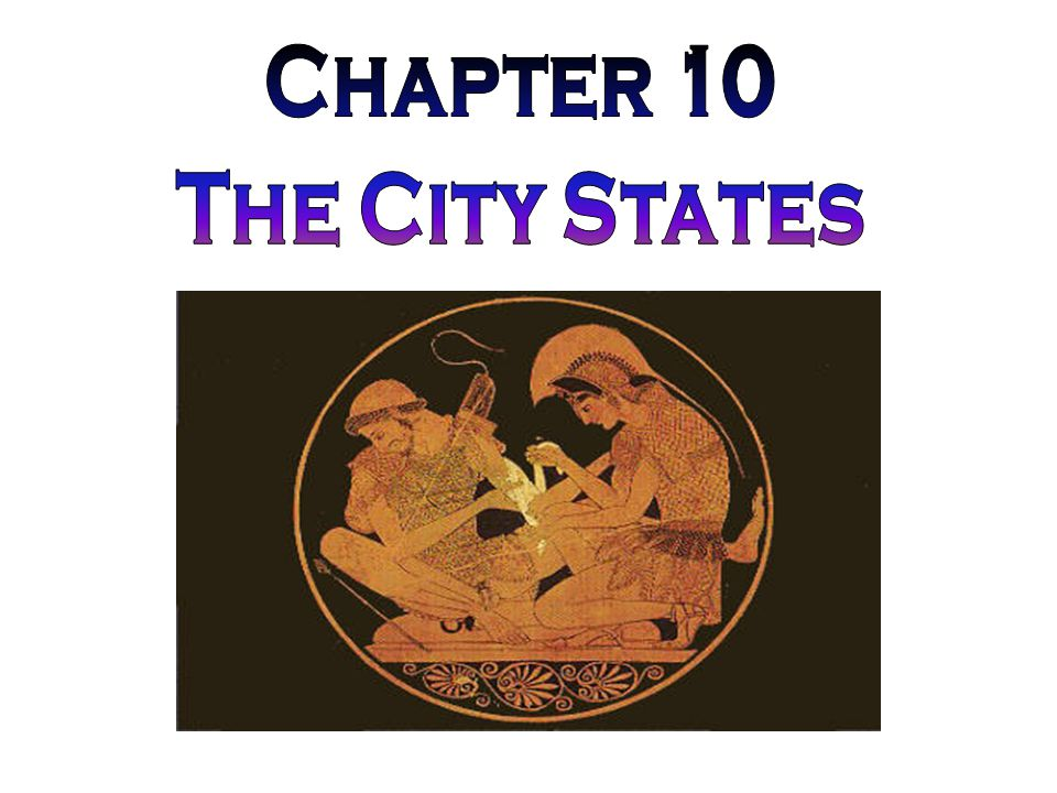 Chapter 10 The City States