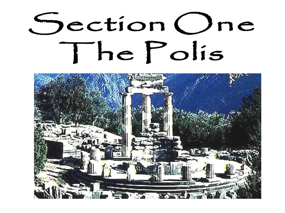 Section One The Polis