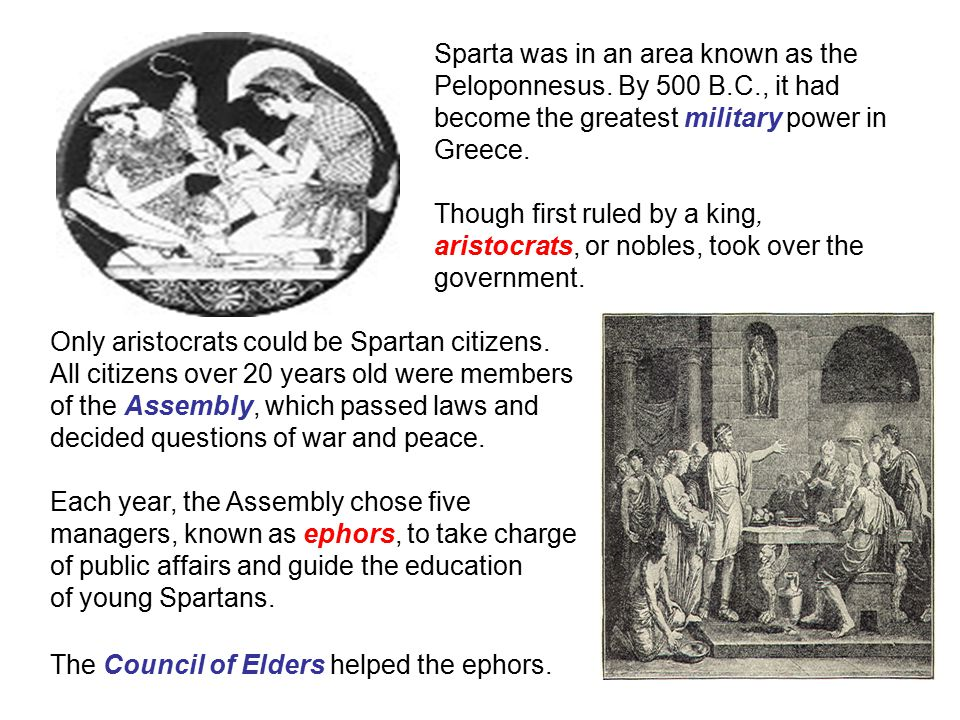 Sparta was in an area known as the Peloponnesus. By 500 B.C., it had become the greatest military power in Greece.