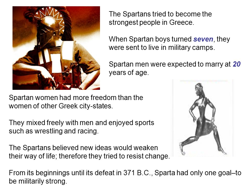 Spartan men were expected to marry at 20 years of age.