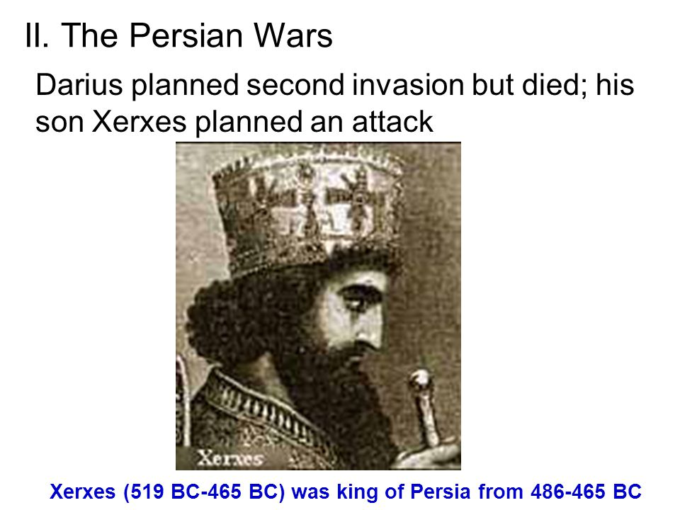 Xerxes (519 BC-465 BC) was king of Persia from 486-465 BC
