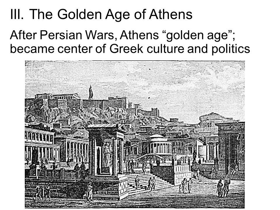 III. The Golden Age of Athens