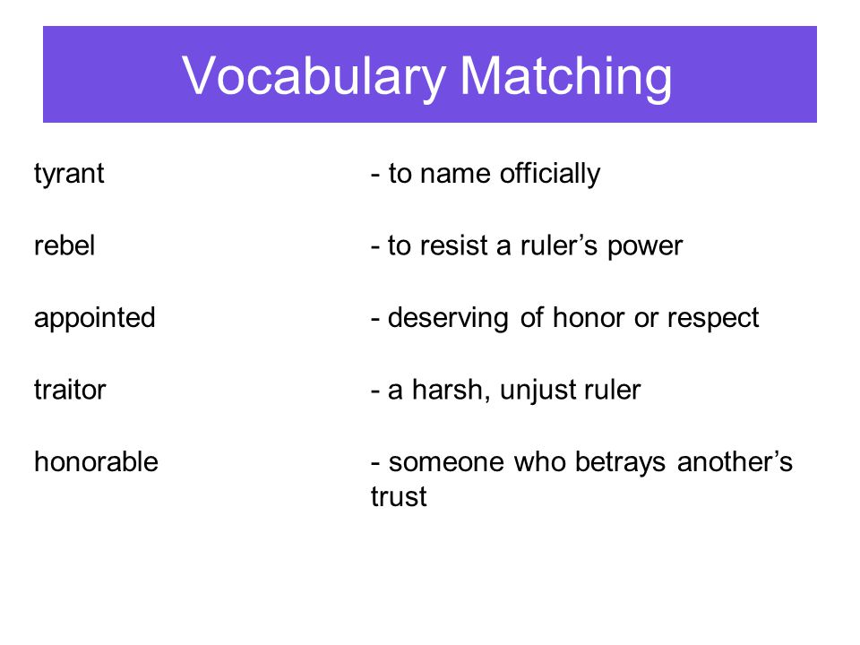 Vocabulary Matching tyrant to name officially rebel