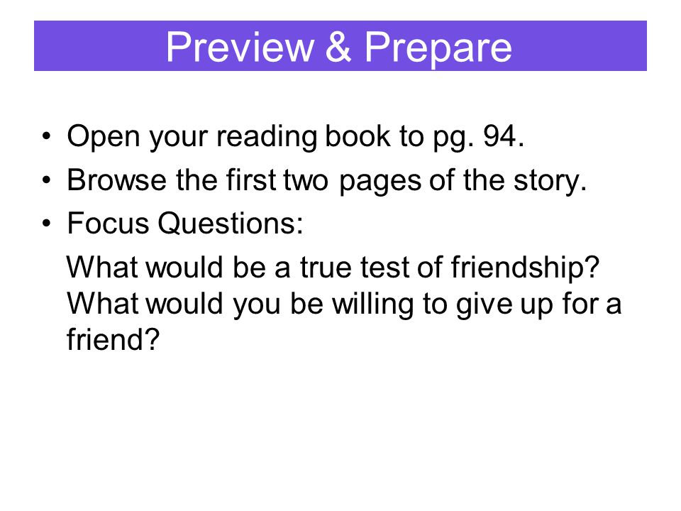 Preview & Prepare Open your reading book to pg. 94.