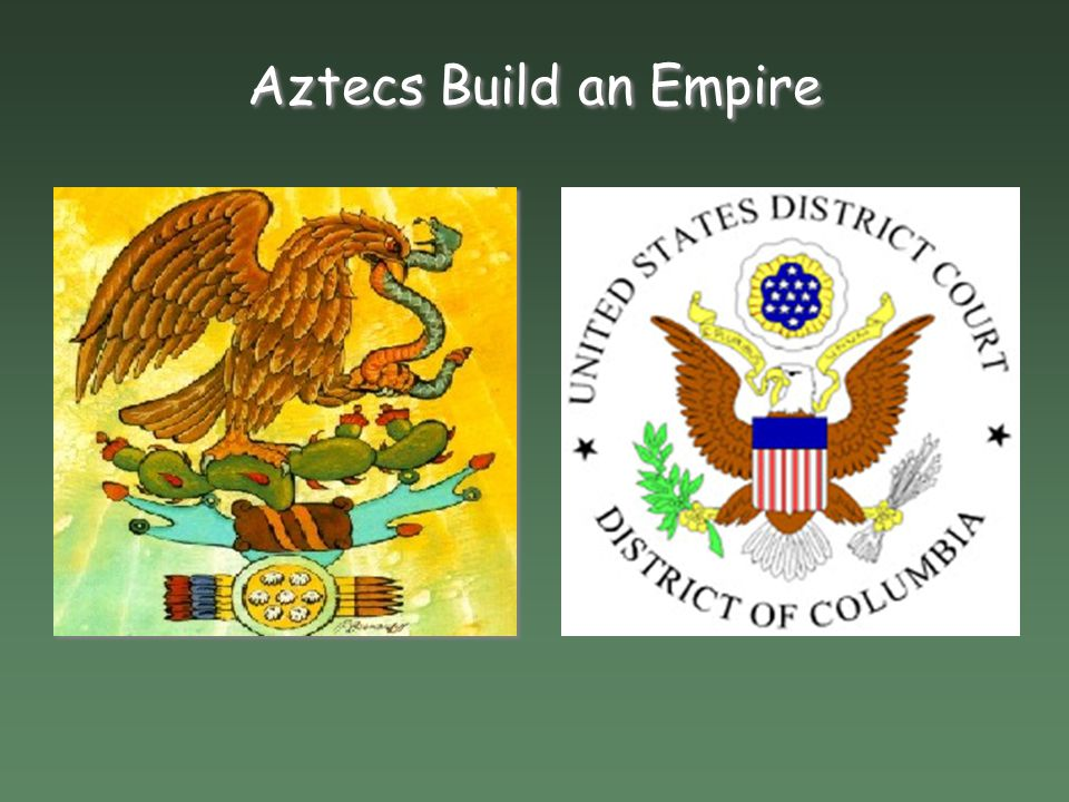 Aztecs Build an Empire