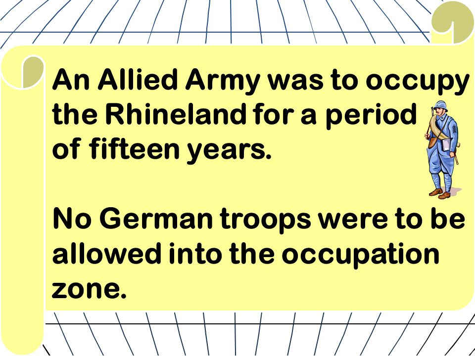 An Allied Army was to occupy the Rhineland for a period of fifteen years.