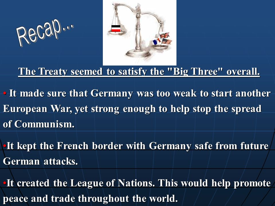 The Treaty seemed to satisfy the Big Three overall.