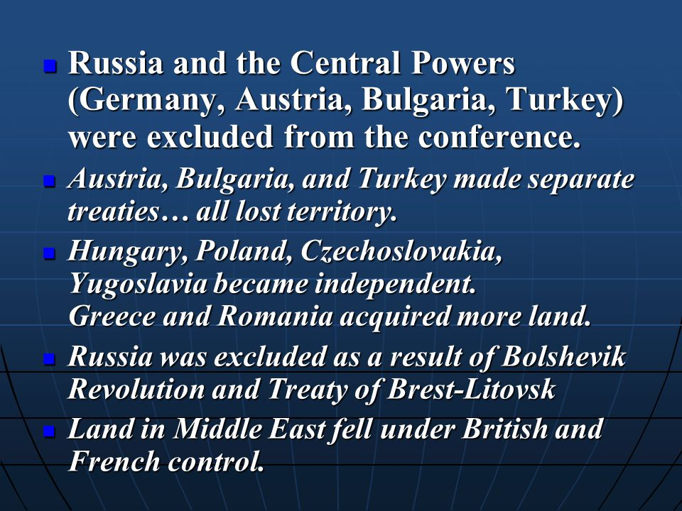 Russia and the Central Powers (Germany, Austria, Bulgaria, Turkey) were excluded from the conference.