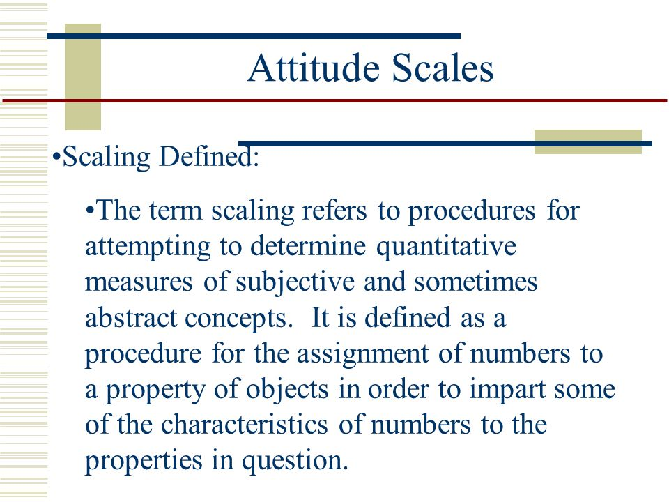 Attitude Scales Scaling Defined: