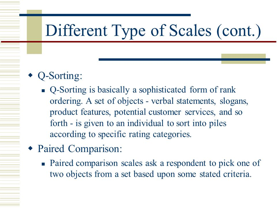 Different Type of Scales (cont.)