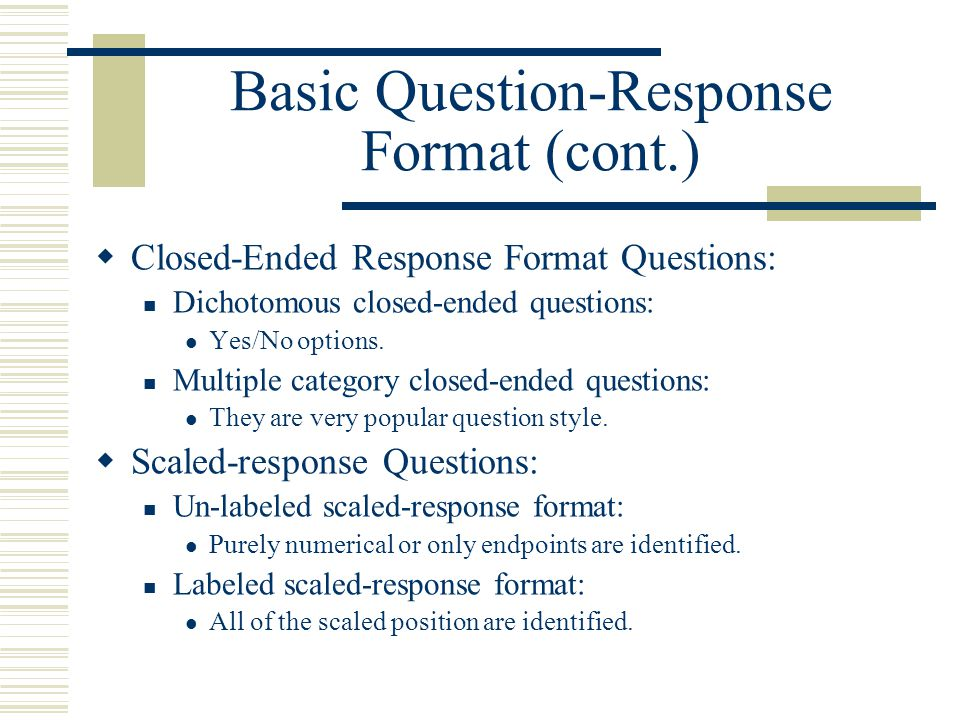 Basic Question-Response Format (cont.)