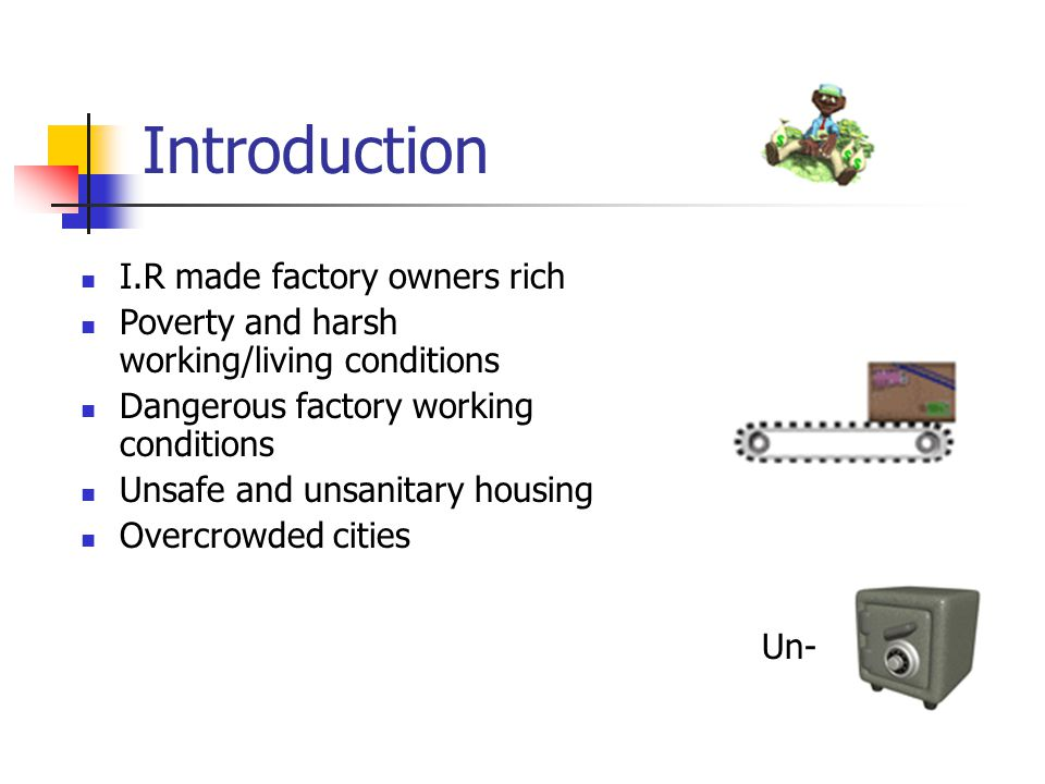 Introduction I.R made factory owners rich