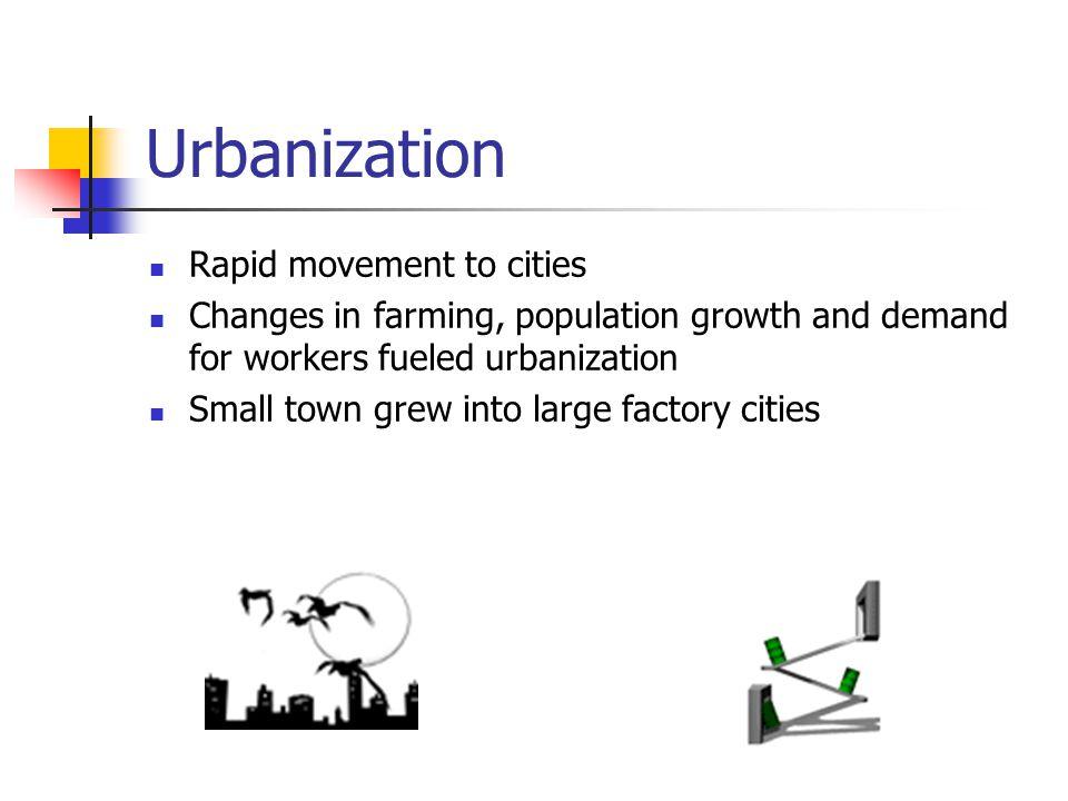 Urbanization Rapid movement to cities